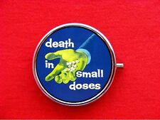DEATH IN SMALL DOSES MEDICINE DRUGS MOVIE BOX HOLDER ROUND METAL PILL MINT CASE