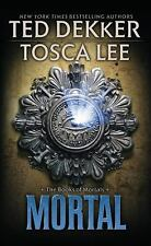 Mortal (The Books of Mortals) by Lee, Tosca, Dekker, Ted