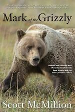 Mark of the Grizzly : Revised and Updated with More Stories of Recent Bear...