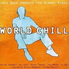 NEW - World Chill: Laid-Back Grooves Global Minds by World Chill