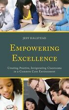 Empowering Excellence: Creating Positive, Invigorating Classrooms in a Common Co