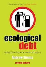 Ecological Debt: Global Warming and the Wealth of Nations by Andrew Simms...