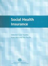 Social health insurance: Selected cases from Asia and the Pacific (WHO Regional
