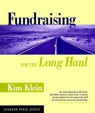 Kim Klein's Fundraising: Fundraising for the Long Haul 7 (2000, Paperback)