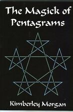 THE MAGICK OF PENTAGRAMS by  Kimberley Morgan - Wiccans,  Pagans Ritual Magick