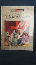 Les Templiers Le Sang et la Gloire EO Histoires de l'Histoire N°3 Lombard