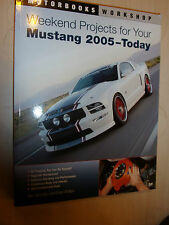 Weekend Projects for Your Mustang 2005-2010 (Motorbooks Workshop Modify Manual)