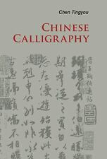 CHINESE CALLIGRAPHY by Tingyou Chen (2011)