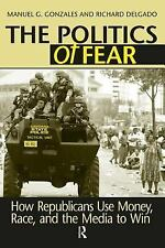 The Politics of Fear: How Republicans Use Money, Race, and the Media t-ExLibrary