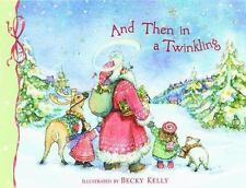 And Then In A Twinkling Kelly, Becky Hardcover