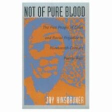 Not of Pure Blood: The Free People of Color and Racial Prejudice in Nineteenth-C