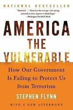 America the Vulnerable : How Our Government Is Failing to Protect Us from...