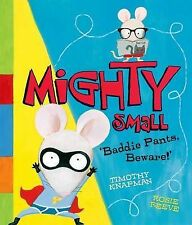 Knapman, Timothy Mighty Small Very Good Book