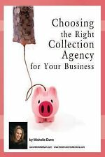 The Collecting Money Ser.: Choosing the Right Collection Agency for Your...