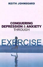 Conquering Depression and Anxiety Through Exercise-ExLibrary