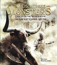 Gods, Heroes, and Monsters : Discover the Wonders of Ancient Greek Myths by...