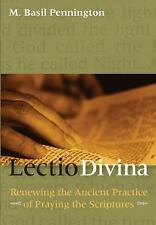 Lectio Divina : Renewing the Ancient Practice of Praying the Scriptures by M....