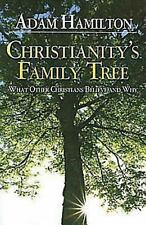 Christianity's Family Tree : What Other Christians Believe and Why by Adam...