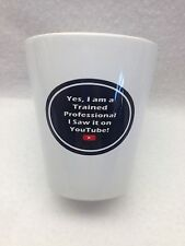 Yes I am a Trained Professional I Saw it on YouTube Funny Coffee Mug Novelty Tea