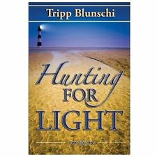 Hunting for Light by Tripp Blunschi (2013, Paperback)