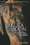 Yakuza Moon : Memoirs of a Gangster's Daughter by Shoko Tendo (2012, Paperback)