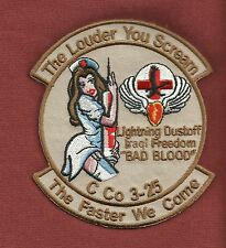 ARMY C Co 3-25 THE LOUDER YOU SCREAM OIF Dustoff Military Patch BAD BLOOD