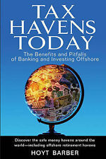 Barber, Hoyt Tax Havens Today: The Benefits and Pitfalls of Banking and Investin