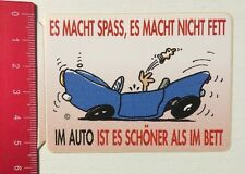 Aufkleber/Sticker: Es Macht Spass/Nicht Fett Im Auto Schöner Als Bett (14051657)