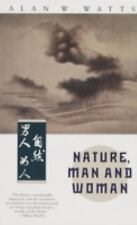Nature, Man and Woman by Watts, Alan W.