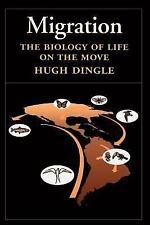 Migration: The Biology of Life on the Move by Dingle, Hugh