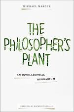 The Philosopher's Plant: An Intellectual Herbarium-ExLibrary