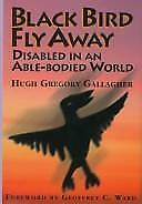Black Bird Fly Away: Disabled in an Able-Bodied World-ExLibrary
