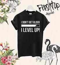 I Don't Get I Level Up T Shirt Bithday Gift Party Friend Brother Sister Gamer