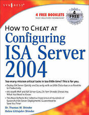 How to Cheat at Configuring ISA Server 2004, Shinder, Thomas W, Littlejohn Shind