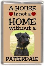 "Patterdale Terrier Dog Fridge Magnet ""A HOUSE IS NOT A HOME"" by Starprint"