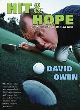 Hit and Hope : How the Rest of Us Play Golf by David Owen (2005, Paperback)