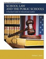School Law and the Public Schools A Practical Guide for Educational Leaders 6th