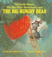 The Little Mouse, the Red Ripe Strawberry and the Big Hungry Bear by Auy, Don...