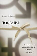 Critical Issues in Health and Medicine: Fit to Be Tied : Sterilization and...