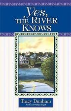 Yes, The River Knows Dunham, Tracy Hardcover