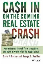 Cash in on the Coming Real Estate Crash: How to Protect Yourself From Losses Now
