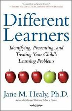 Different Learners : Identifying, Preventing, and Treating Your Child's...