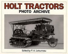 Photo Archive: Holt Tractors by P. A Letourneau (1994, Paperback)