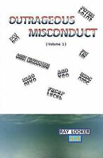 Outrageous Misconduct by Ray Looker (2014, Paperback)