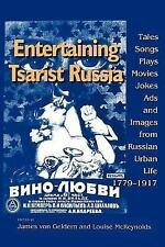 Entertaining Tsarist Russia: Tales, Songs, Plays, Movies, Jokes, Ads, and Images