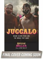 Juggalo: Insane Clown Posse and the World They Made, Miller, Steve, Good Book