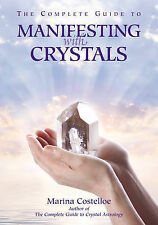 The Complete Guide to Manifesting with Crystals, Marina Costelloe
