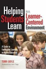 Helping Students Learn in a Learner-Centered Environment: A Guide to Facilitati