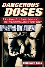 Dangerous Doses: A True Story of Cops, Counterfeiters, and the Contamination of