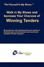 Walk in My Shoes and Increase Your Chances of Winning Tenders by The Lean...